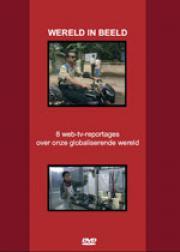 cover Wereld in Beeld. 8 web-tv-reportages over onze globaliserende wereld - dvd