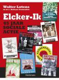 cover Elcker-Ik. 45 jaar sociale actie